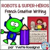 Écriture créative pour ROBOTS et SUPER-HÉROS  I  French Creative Writing ROBOTS
