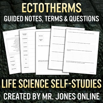 Ectotherms: Fish, Amphibians & Reptiles Guided Notes / Self Study