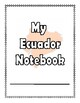 Ecuador:  Worksheets, Maps, and Journaling Pages