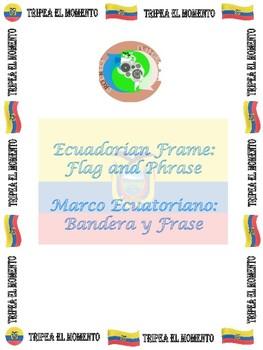 Ecuadorian Frame: Flag and Phrase TRIPEA EL MOMENTO!