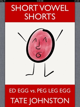 Ed Egg vs. Peg Leg Egg: A Fun Phonics Story Starring Short Vowel E pdf