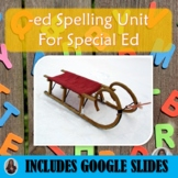 Ed Spelling Unit for Special Education with Lesson Plans