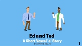 Ed & Ted: a short vowel 'e' with sight words