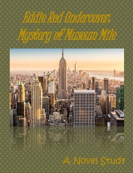 Eddie Red Undercover: Mystery on Museum Mile - A Novel Study