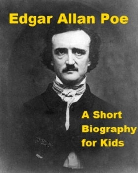 Edgar Allan Poe - A Short Biography for Kids