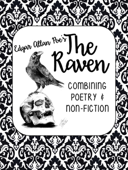 "Edgar Allan Poe's ""The Raven"": Poetry Meets Non-Fiction (CCSS Aligned)"