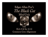 Edgar Allan Poe's The Black Cat Mini-Unit with ELA 9-10 & 11-12 Common Core