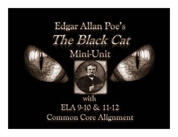 Edgar Allan Poe's The Black Cat Mini-Unit with ELA 9-10 & 11-12 Common Core