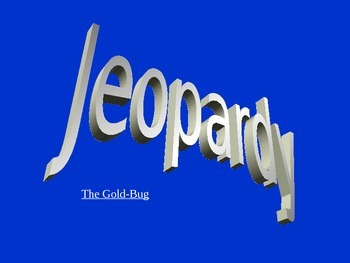 "Edgar Allan Poe's ""The Gold Bug"" Jeopardy Review Game"