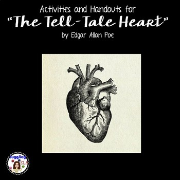 "Activities and Handouts for ""The Tell-Tale Heart"" by Edgar Allan Poe"