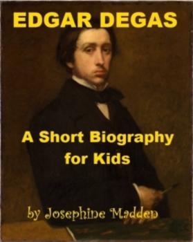 Edgar Degas - A Short Biography for Kids