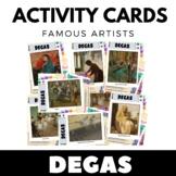 Edgar Degas - Famous Artists Activity Cards - Art Unit - E