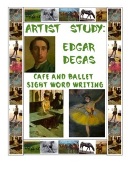 Edgar Degas Writing Centers:  Focus on High Frequency Words