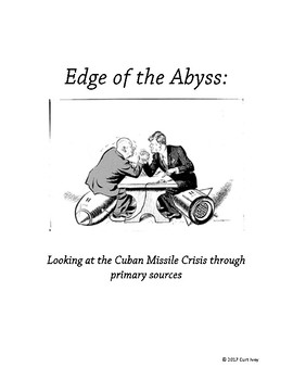 Edge of the Abyss:  Looking at the Cuban Missile Crisis through primary sources