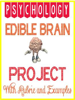 Edible Brain Project Rubric for Psychology or Science with examples