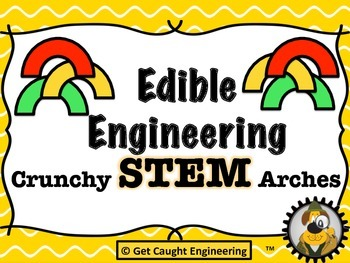 STEM Munchies - Edible Engineering : Building Crunchy STEM Arches