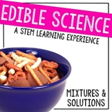 Mixtures & Solutions: Hands-on Edible Science Activities for the STEM Classroom