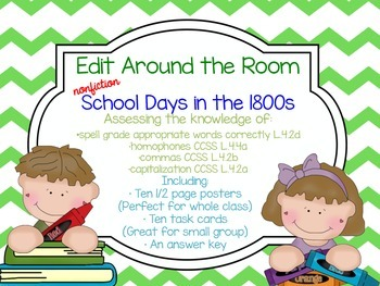 Edit Around the Room:  School in the 1800sl! Nonfiction! Editing CCSS!