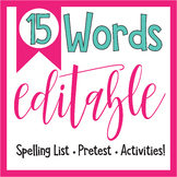 15 Word Spelling List - Test EDITABLE