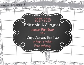 Editable 6-Subject Lesson Plan Book w/ Days Across the Top {2017-2018} in B&W Fl