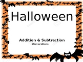 Editable Addition and Subtraction Halloween Story Problems.