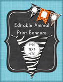 Editable Animal Print Banners Pennants Classroom Decor: Ze