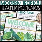 Editable Back To School Teacher Postcards -Modern Tropical