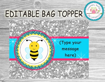 Editable Bag Toppers... Great for Back to School, Birthdays or Thank You Gifts