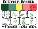 Editable Banner - Plant Themed - Classroom Decor