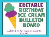 Editable Birthday Ice Cream Bulletin Board