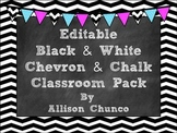 Editable Black & White Chevron & Chalk Classroom Pack