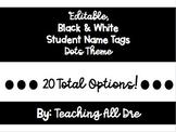 Editable, Black & White Name Tags - Dots Theme