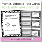"EDITABLE Frames, Labels and Task Cards  {""Black, White & Gray Hooray!""}"