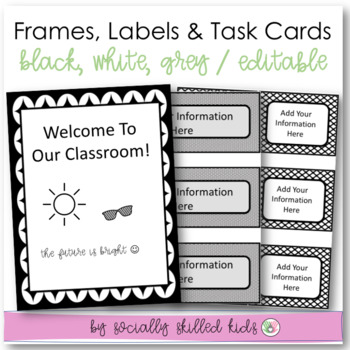 EDITABLE Frames, Labels and Task Cards  {Black, White and Gray}