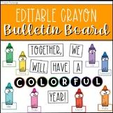 Editable Crayon Bulletin Board- Welcome Back to School
