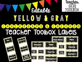 Editable Chalkboard and Chevron Teacher Toolbox Labels (Yellow and Gray)