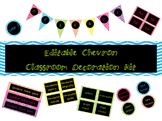 Editable Chevron Classroom Decoration Kit