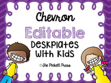 Editable Chevron Desk Plates