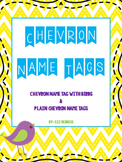 Editable Chevron Name Tags- Plain Chevron and Bird Theme