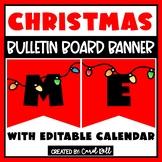 Editable Christmas Banners and Editable December 2018 Calendars