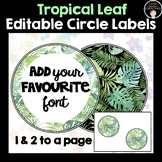 Editable Circle Labels (Tropical Leaf)