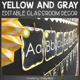 Classroom Themes Decor Bundle EDITABLE Yellow and Gray