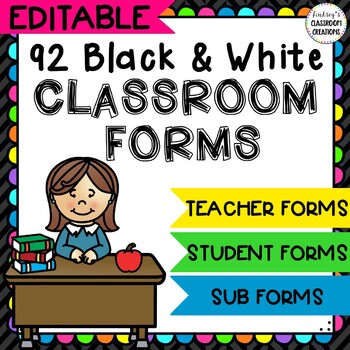 Editable Classroom Forms, Teacher Forms, Student Forms, & Substitute Forms!