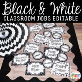 Editable Classroom Jobs- Black and White Classroom Decor