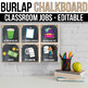 Editable Classroom Jobs with Pictures, Burlap Chalkboard Classroom Decor