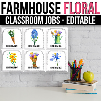 Editable Classroom Jobs with Pictures, Farmhouse Floral Classroom Decor