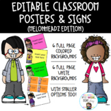Editable Classroom Posters or Signs (Melonheadz)