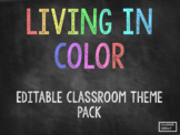 Editable Classroom Theme Pack - Living In Color