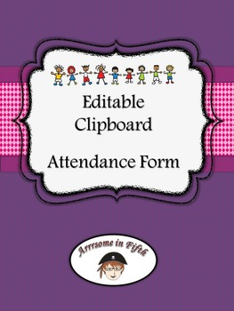 Back to School Editable Clip Board Attendance Form