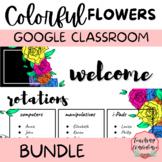 Editable Colorful Flowers BUNDLE for Google Classroom